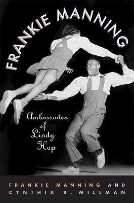 Frankie Manning By Manning, Frankie/ Millman, Cynthia R.